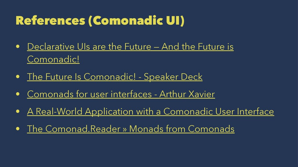References (Comonadic UI) • Declarative UIs are...