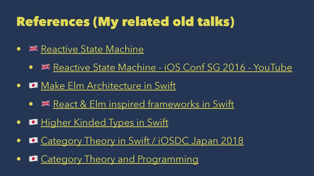 References (My related old talks) • ! Reactive ...