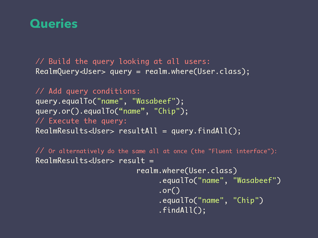 Queries ! // Build the query looking at all use...