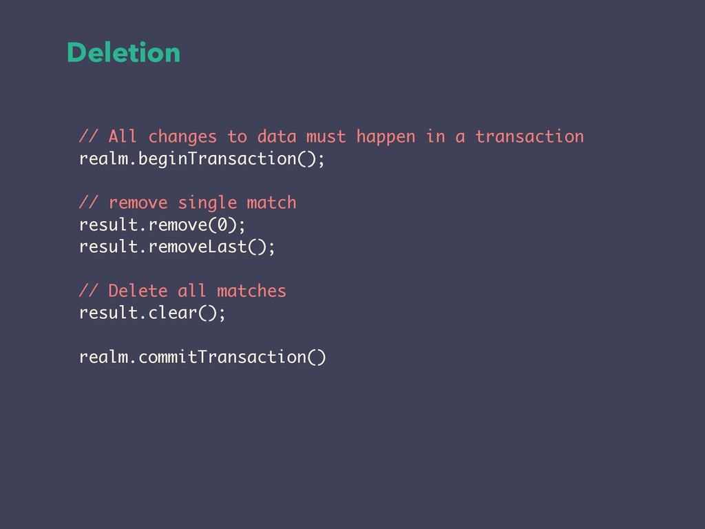 Deletion ! // All changes to data must happen i...