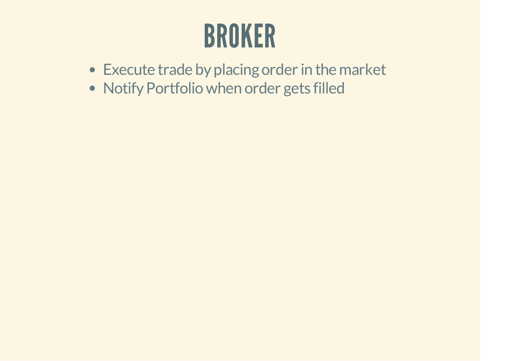 BROKER Execute trade by placing order in the ma...