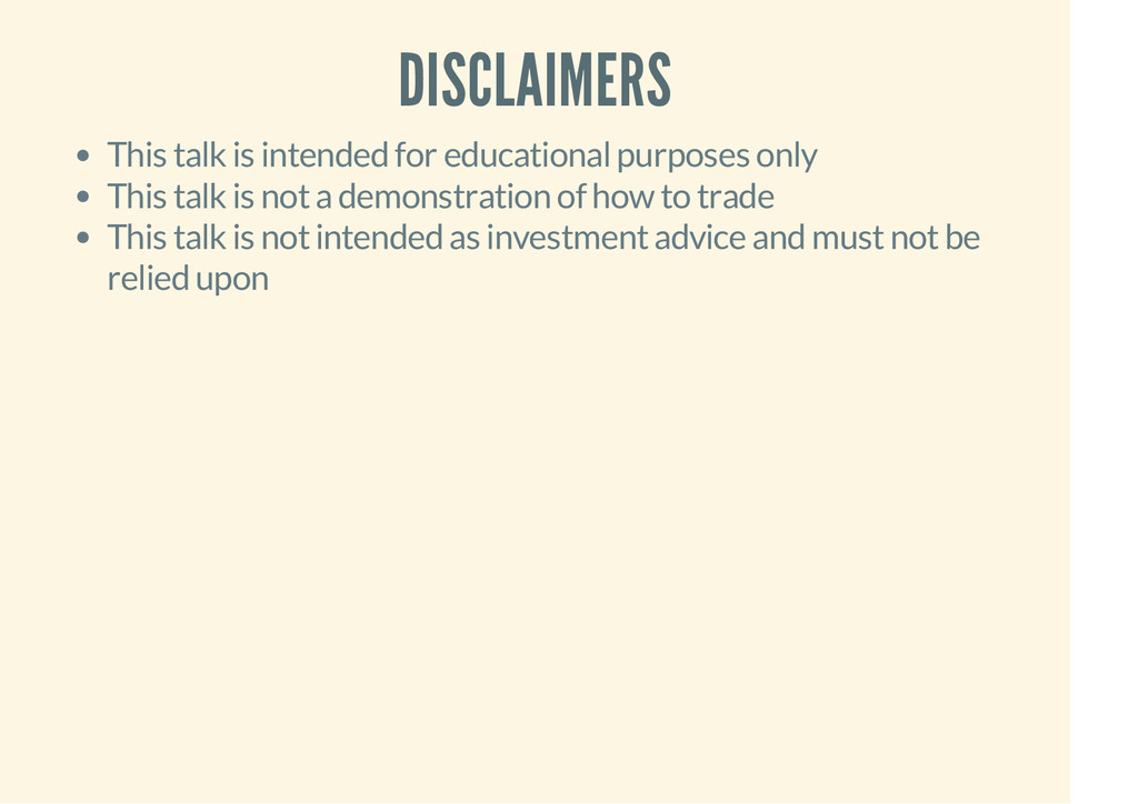 DISCLAIMERS This talk is intended for education...