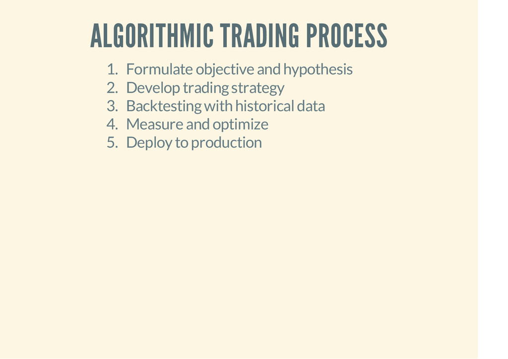 ALGORITHMIC TRADING PROCESS 1. Formulate object...