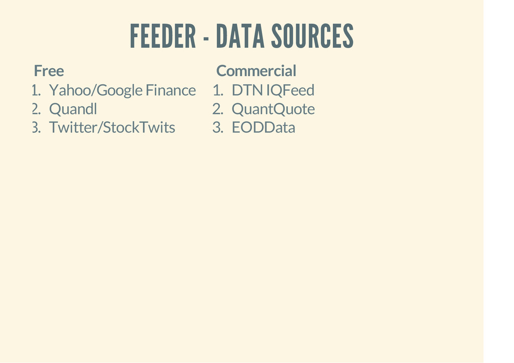 FEEDER - DATA SOURCES Free Commercial 1. Yahoo/...