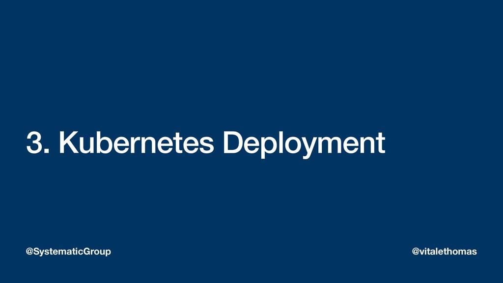 3. Kubernetes Deployment @SystematicGroup @vita...