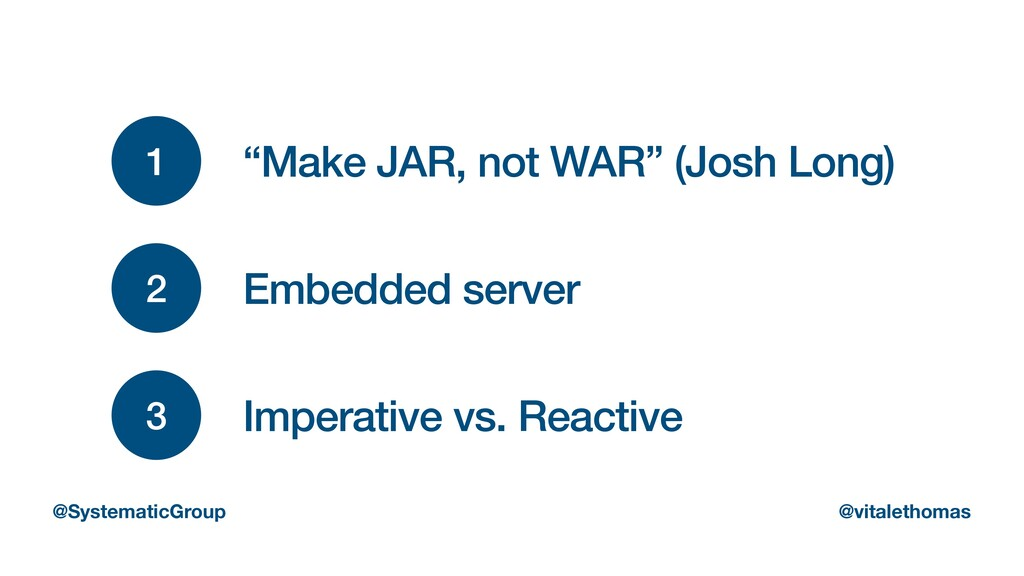 2 Embedded server 3 Imperative vs. Reactive @Sy...