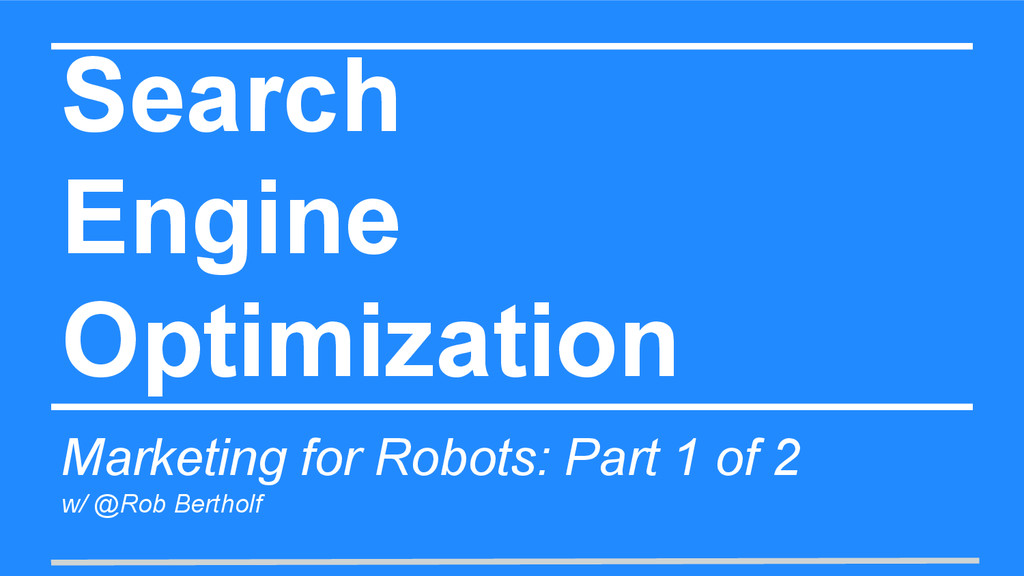 Search Engine Optimization Marketing for Robots...