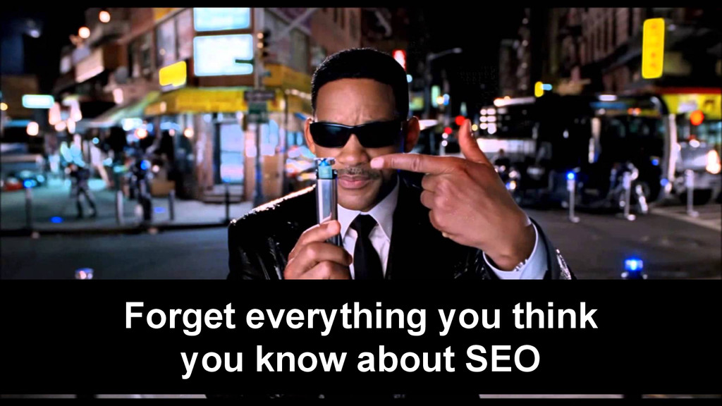 Forget everything you think you know about SEO