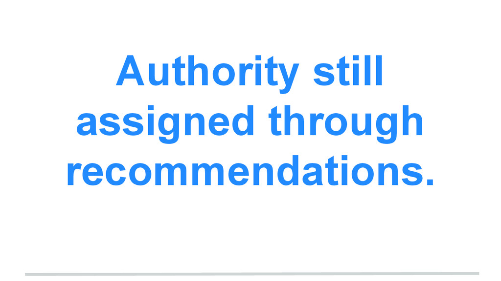 Authority still assigned through recommendation...