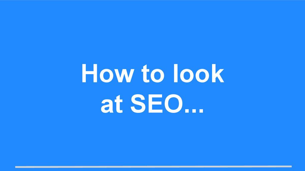 How to look at SEO...