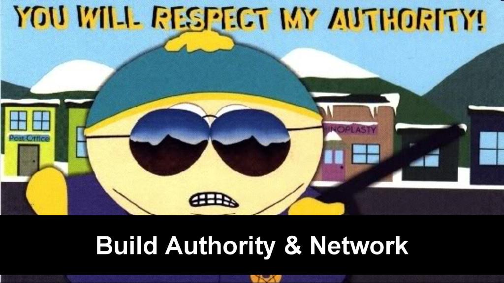Build Authority & Network