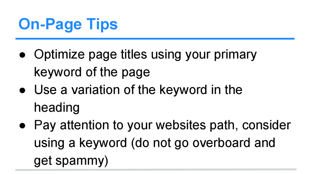 On-Page Tips ● Optimize page titles using your ...