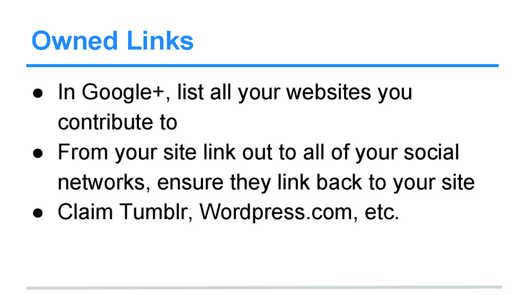 Owned Links ● In Google+, list all your website...