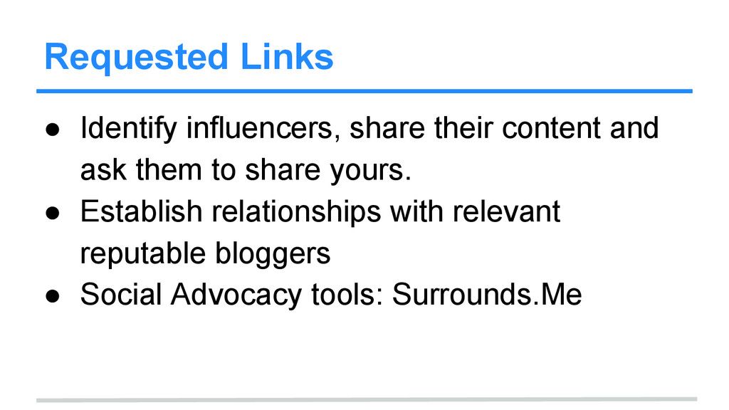 Requested Links ● Identify influencers, share t...