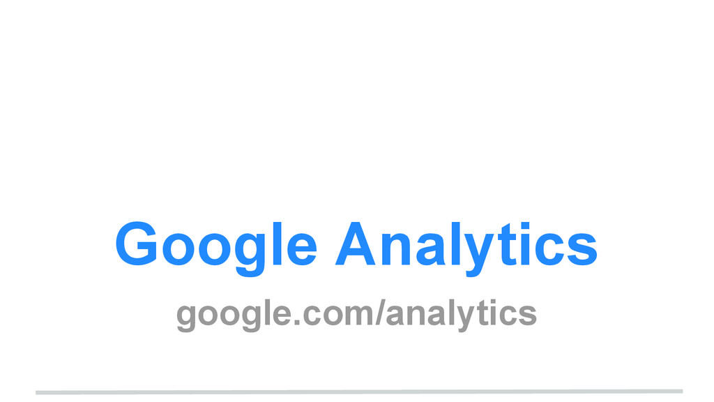 Google Analytics google.com/analytics