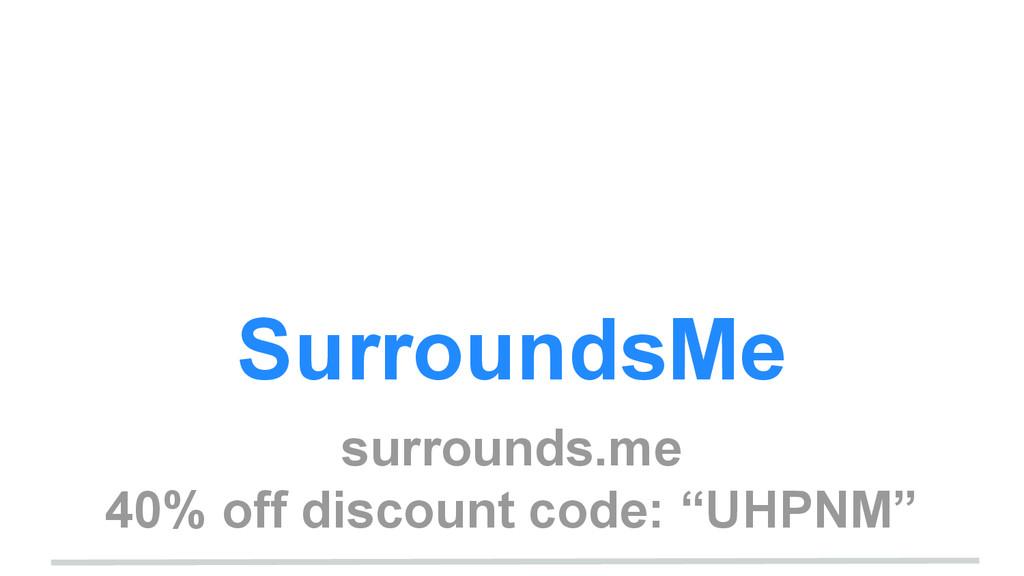SurroundsMe surrounds.me 40% off discount code:...