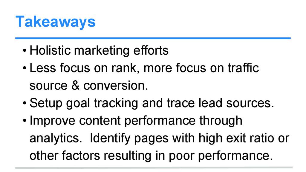 Takeaways • Holistic marketing efforts • Less f...