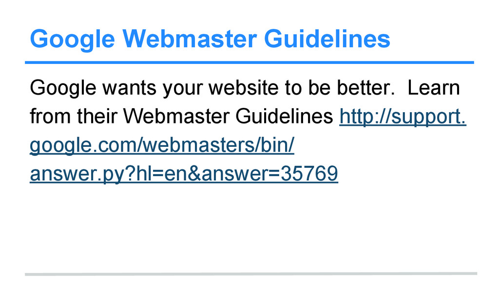 Google Webmaster Guidelines Google wants your w...