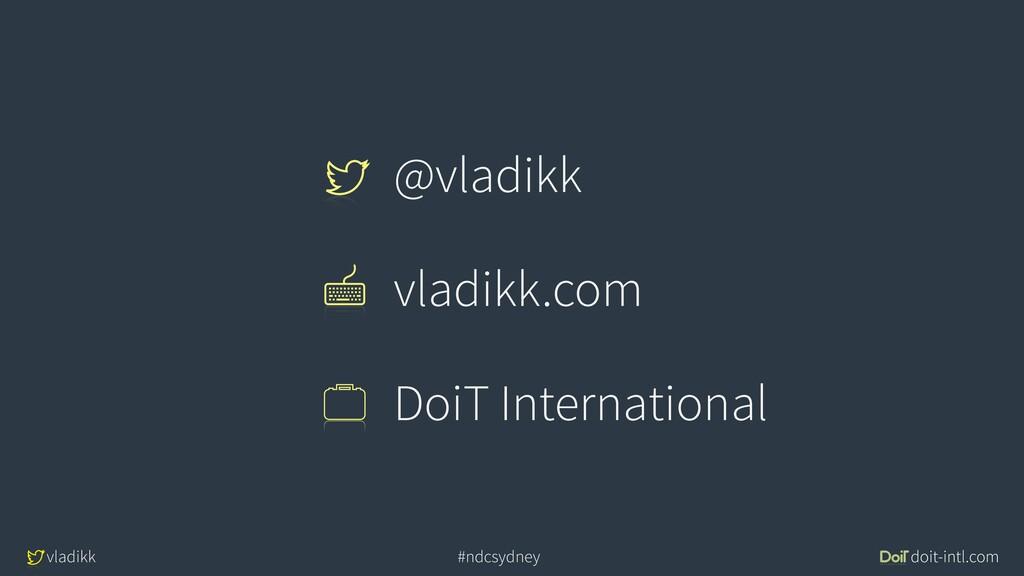 vladikk doit-intl.com #ndcsydney @vladikk vladi...