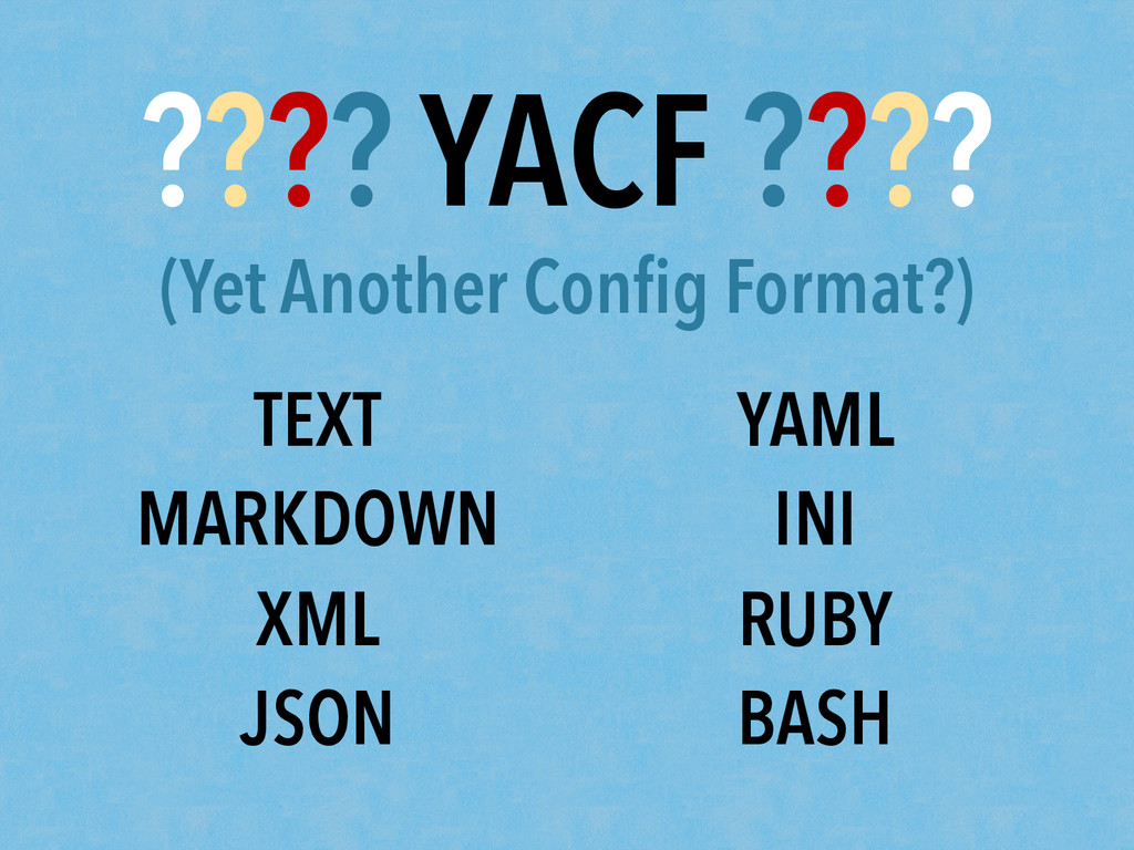 ???? YACF ???? (Yet Another Config Format?) TEXT...