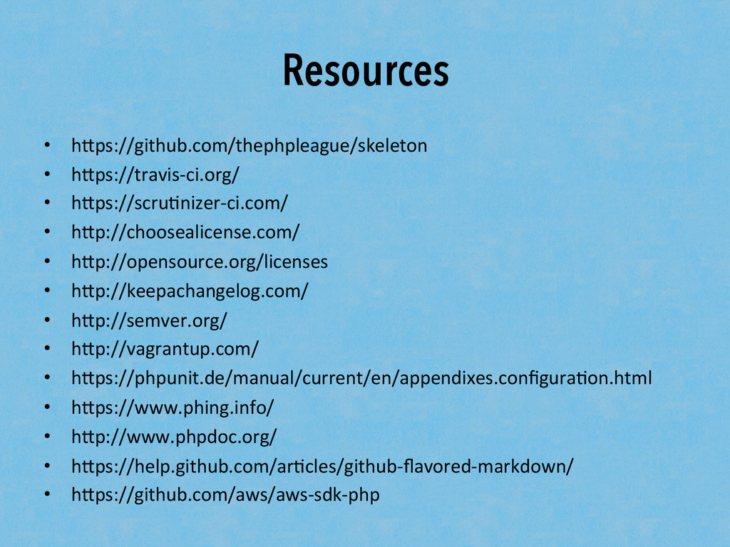 "Resources •  h""ps://github.com/thephpleague/ske..."
