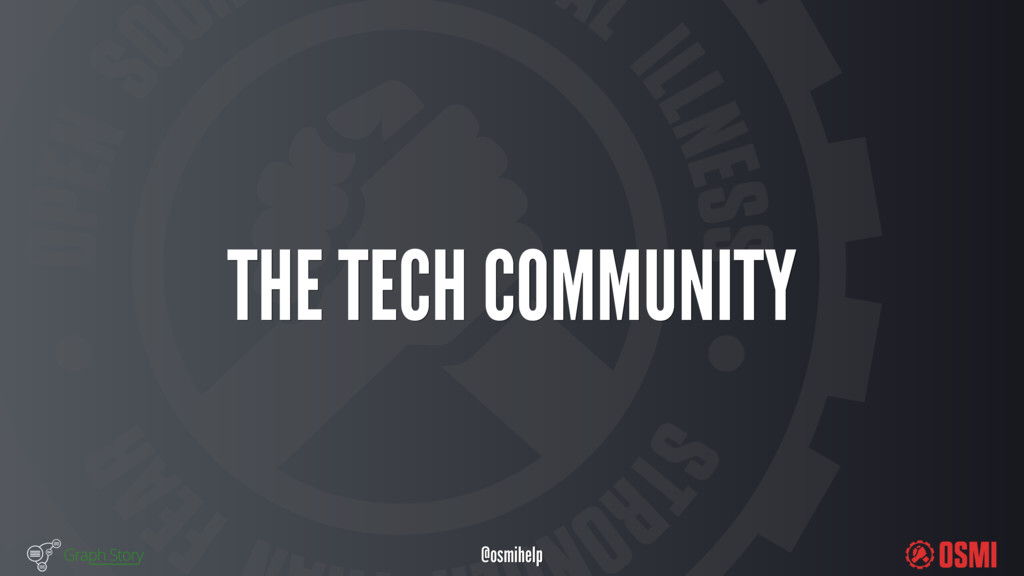 @osmihelp THE TECH COMMUNITY