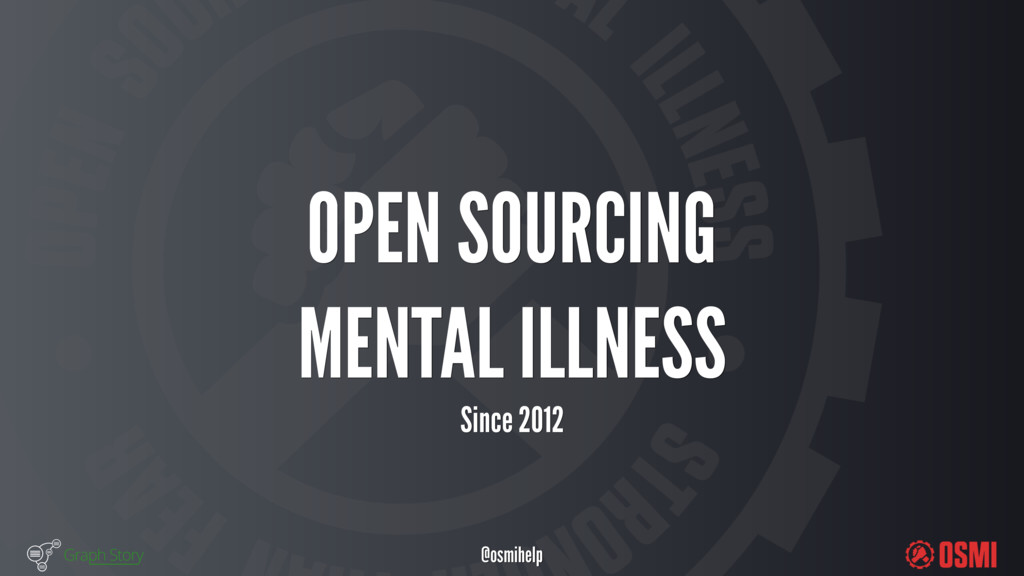 @osmihelp OPEN SOURCING MENTAL ILLNESS Since...