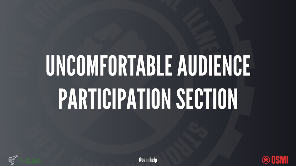 @osmihelp UNCOMFORTABLE AUDIENCE PARTICIPATI...