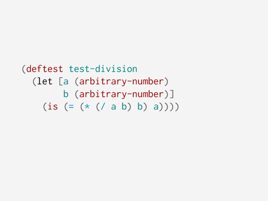 (deftest test-division (let [a (arbitrary-numbe...