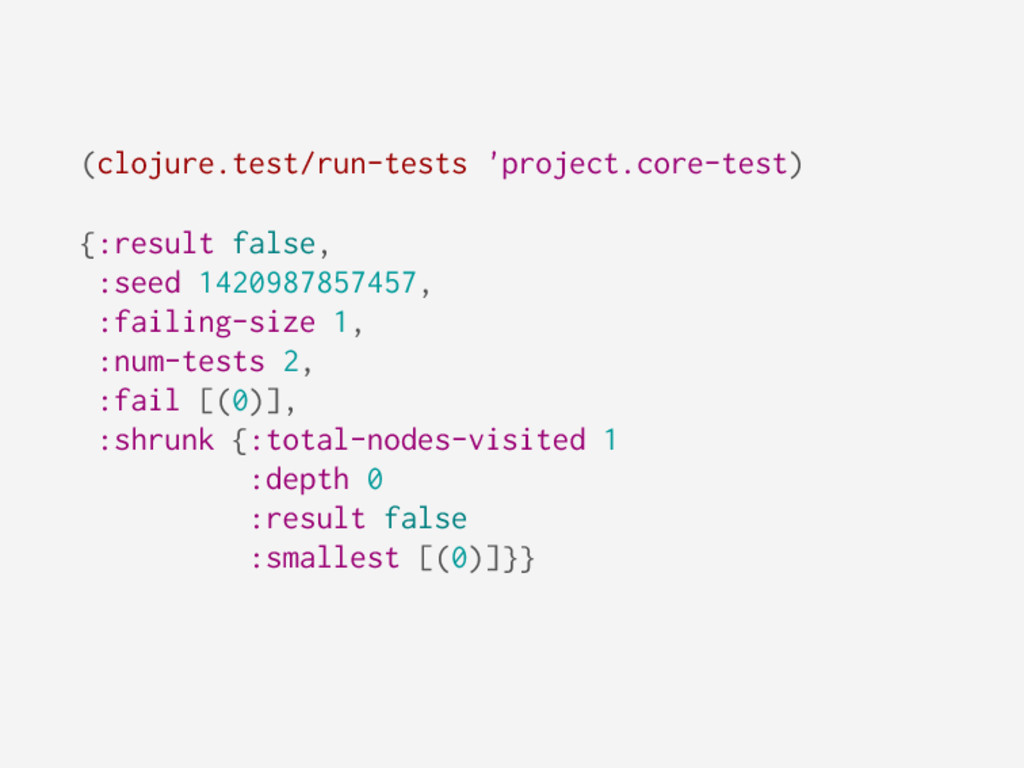 (clojure.test/run-tests 'project.core-test) {:r...