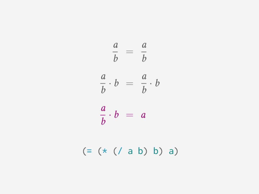 a b = a b a b · b = a b · b a b · b = a (= (* (...