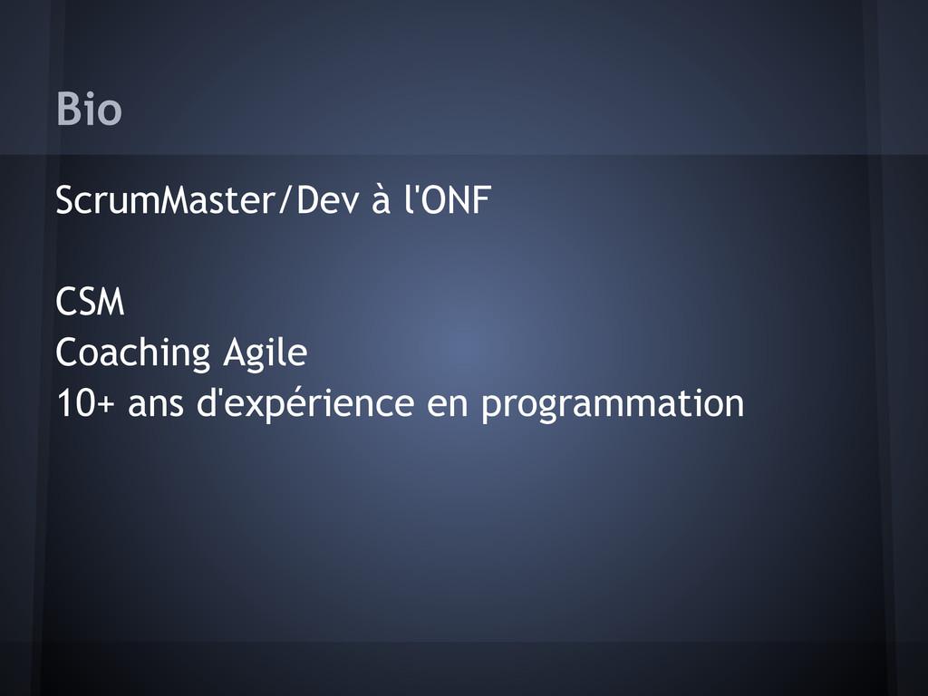 Bio ScrumMaster/Dev à l'ONF CSM Coaching Agile ...