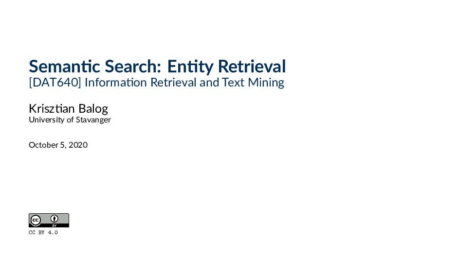 Seman c Search: En ty Retrieval [DAT640] Inform...