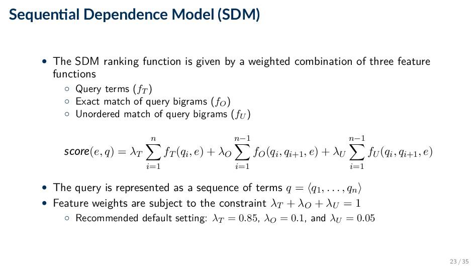Sequen al Dependence Model (SDM) • The SDM rank...