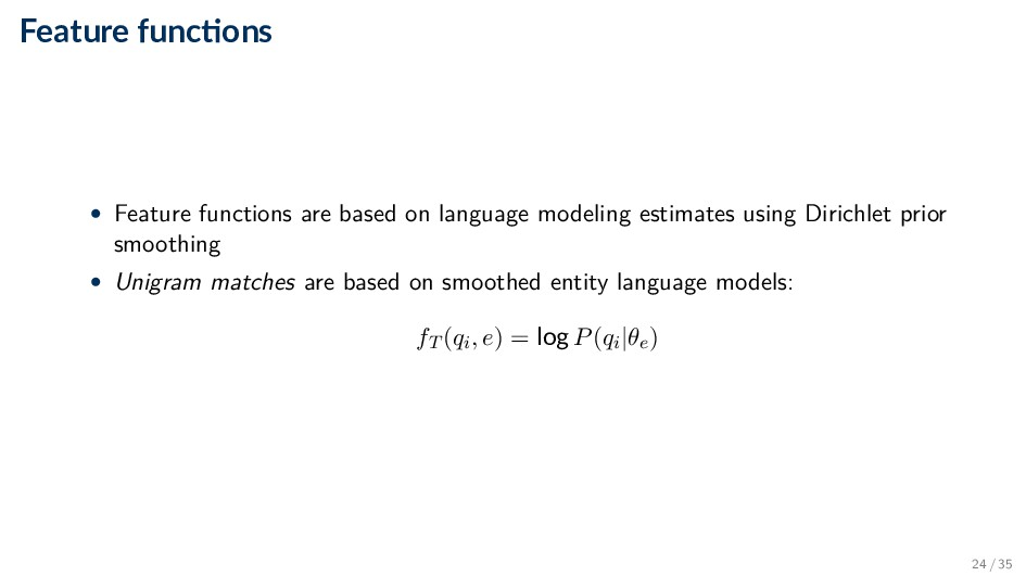 Feature func ons • Feature functions are based ...