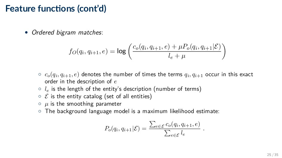 Feature func ons (cont'd) • Ordered bigram matc...