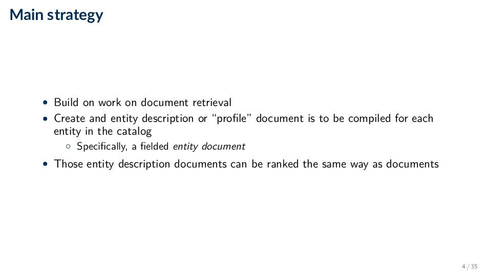 Main strategy • Build on work on document retri...