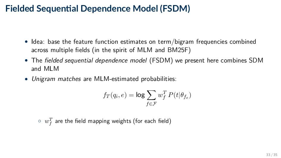 Fielded Sequen al Dependence Model (FSDM) • Ide...