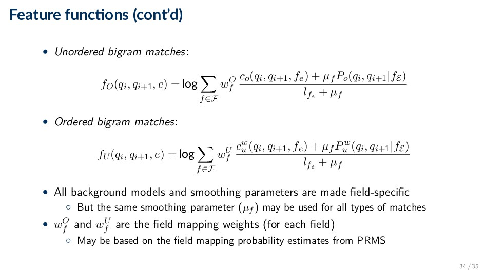 Feature func ons (cont'd) • Unordered bigram ma...