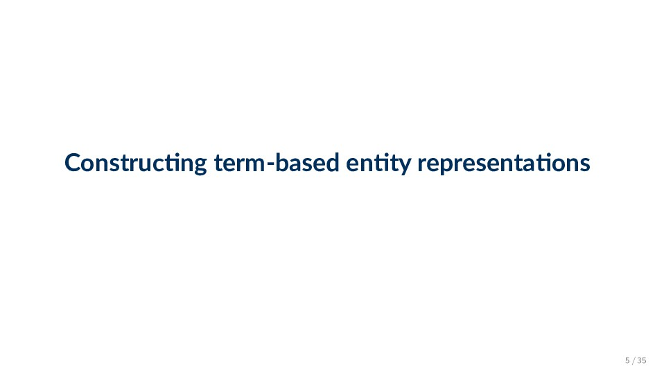 Construc ng term-based en ty representa ons 5 /...