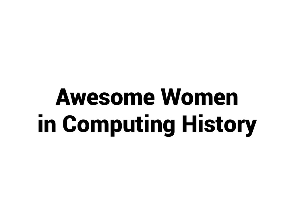 Awesome Women in Computing History