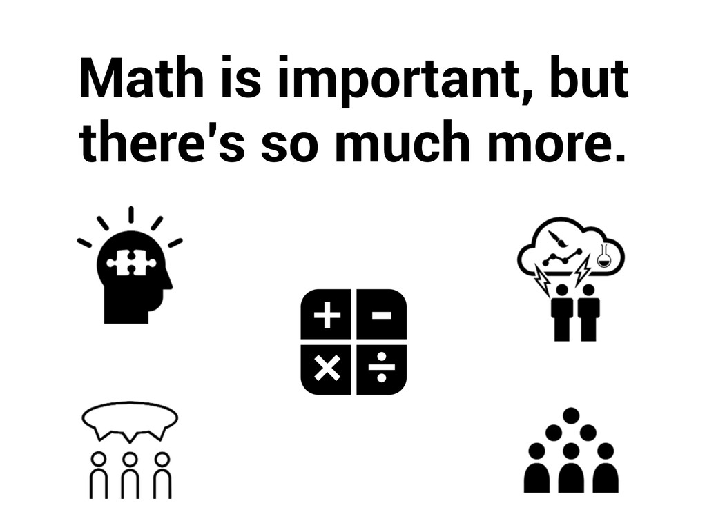 Math is important, but there's so much more.