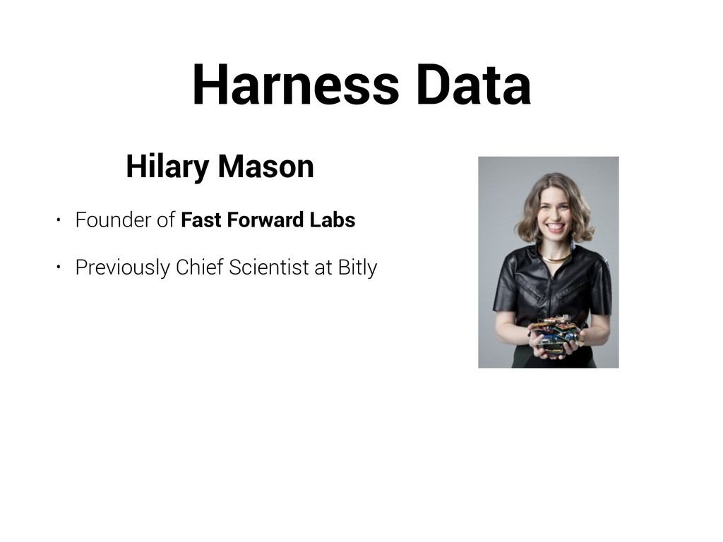 Harness Data Hilary Mason • Founder of Fast For...