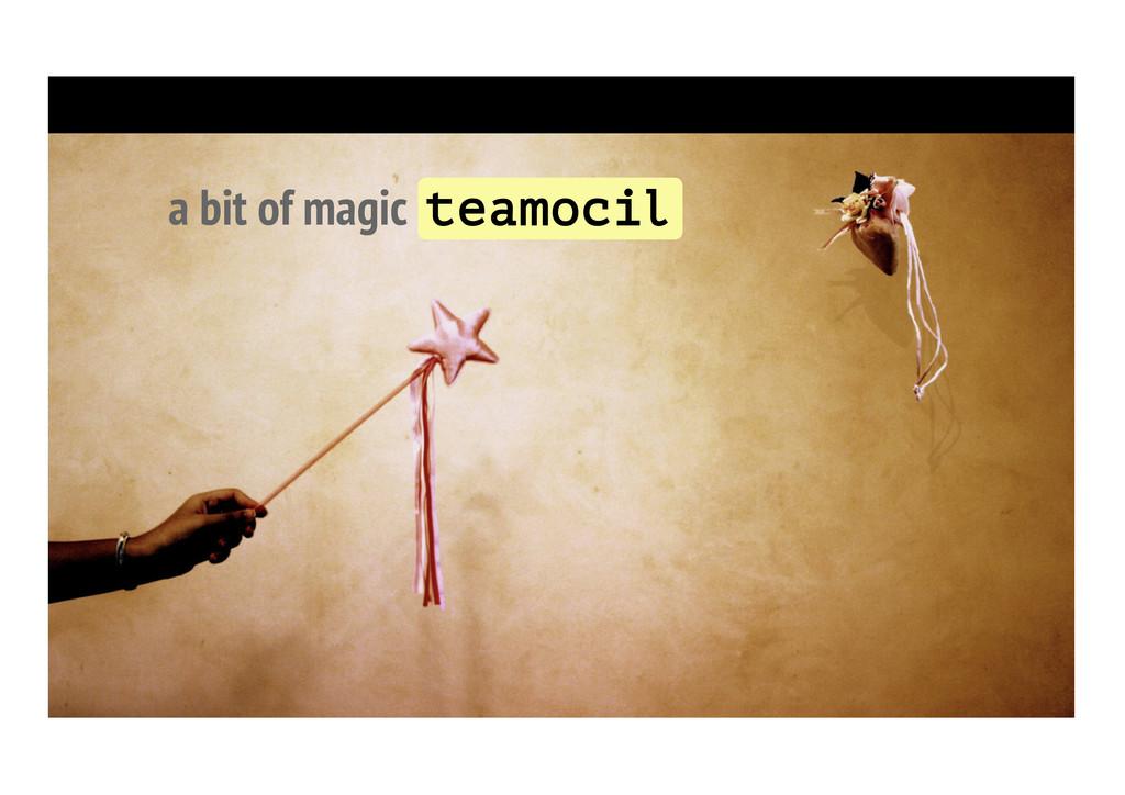 a bit of magic teamocil
