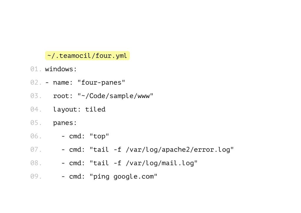 """~/.teamocil/four.yml windows: - name: """"four-pan..."""