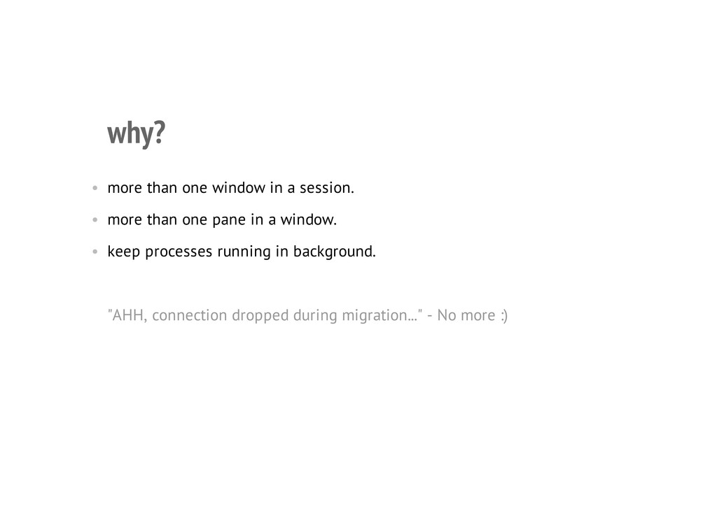 why? • more than one window in a session. • mor...