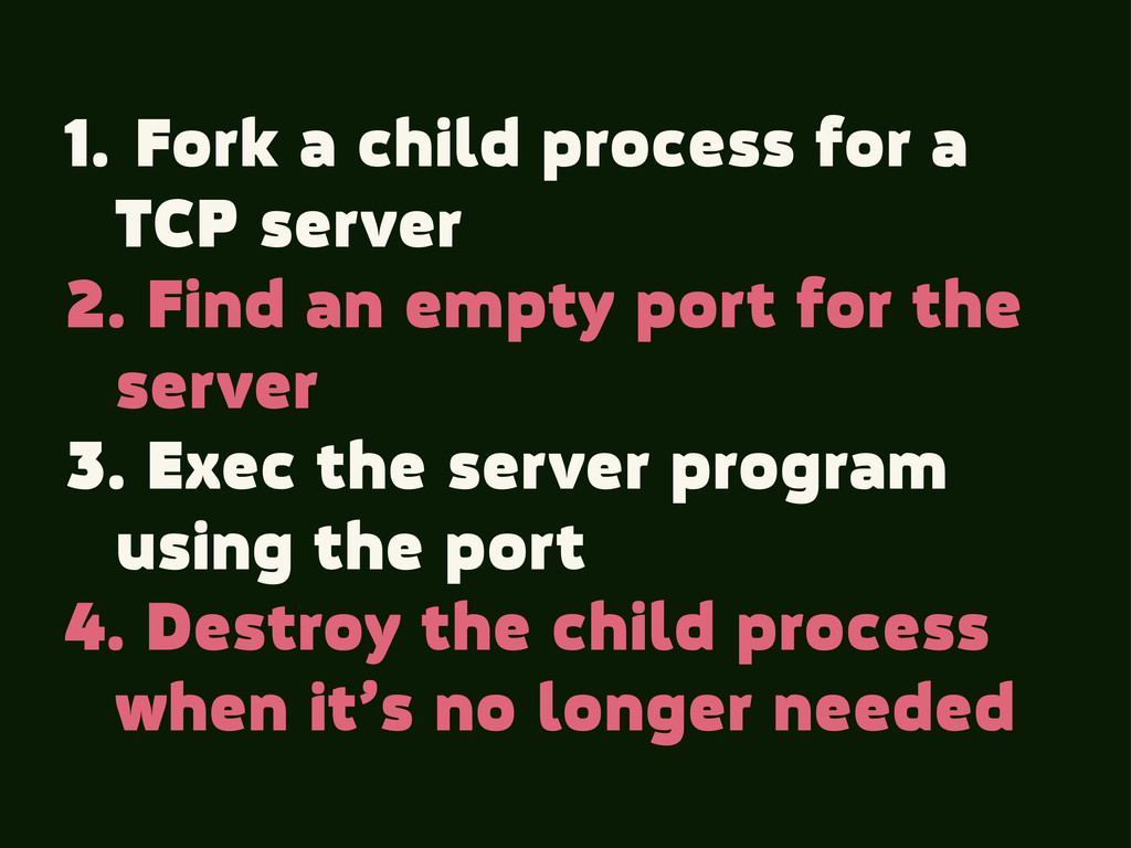 1. Fork a child process for a TCP server 2. Fin...