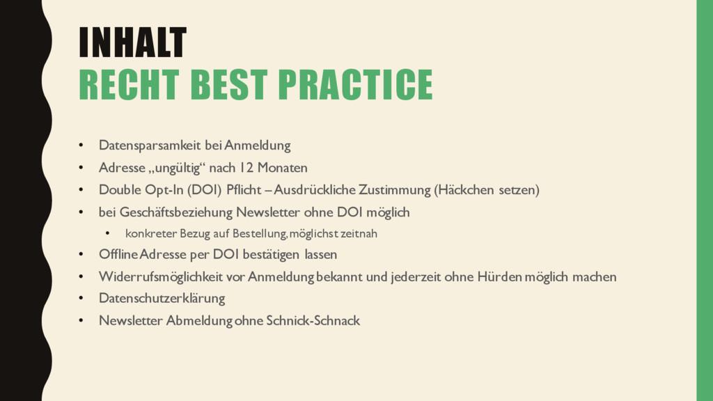 INHALT RECHT BEST PRACTICE • Datensparsamkeit b...