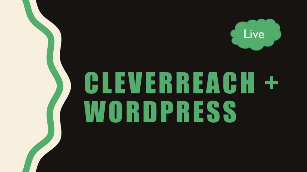 CLEVERREACH + WORDPRESS Live