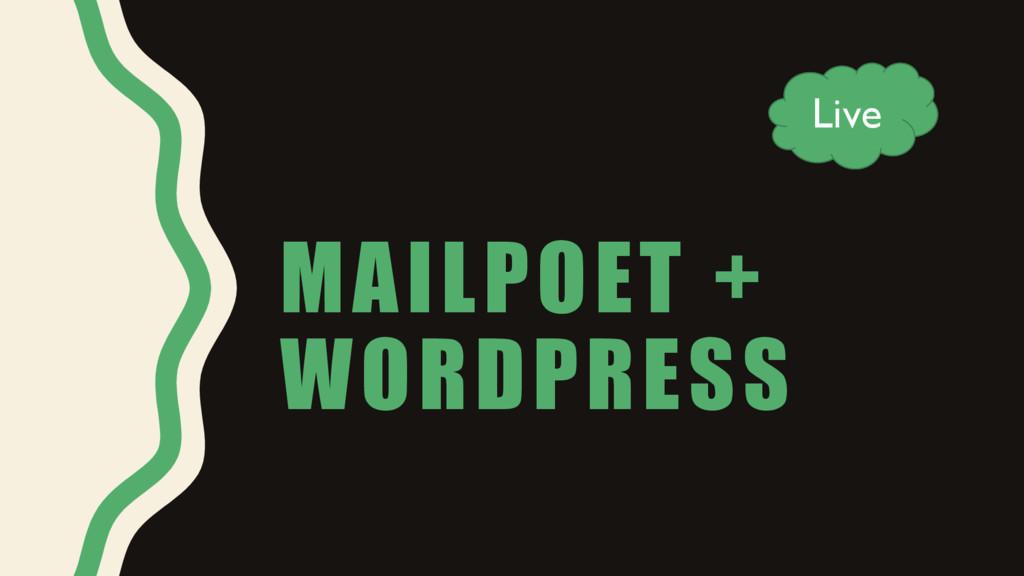 MAILPOET + WORDPRESS Live